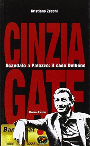 9788873813064: Cinzia-gate. Scandalo a palazzo: Il caso Delbono