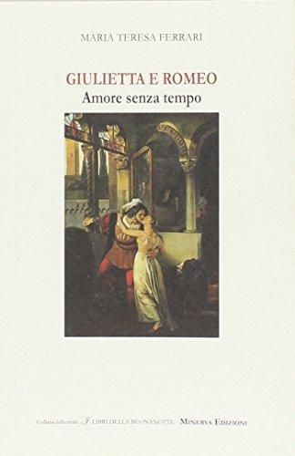 Giulietta e Romeo. Amore Senza Tempo. Romeo: Ferrari, M. Teresa