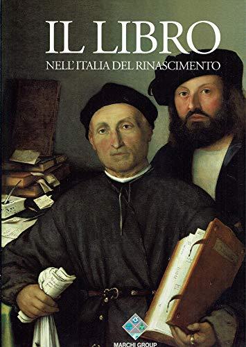 Il libro nell'Italia del Rinascimento.: Nuovo,Angela. Sandal,Ennio.