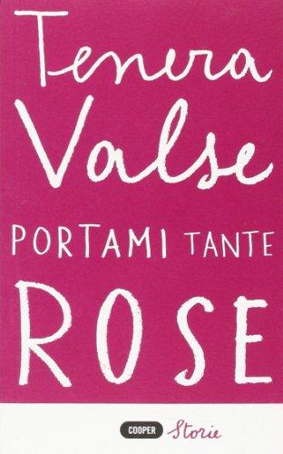 9788873941835: Portami tante rose