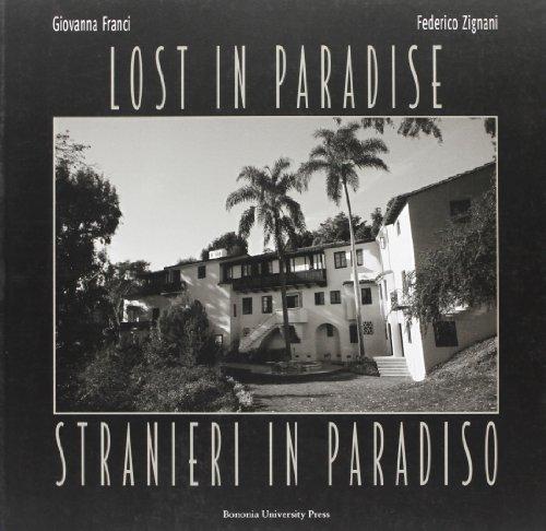 Stranieri in Paradiso - Lost in Paradise (Bilingual Italian - English Edition).: Federico Zignani ...