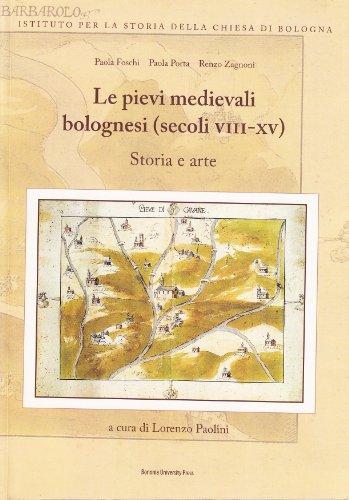 9788873954507: Le pievi medievali bolognesi (secoli VII-XV)