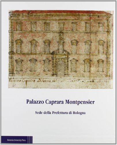 9788873956488: Palazzo Caprara Montpensier. Sede della Prefettura di Bologna.