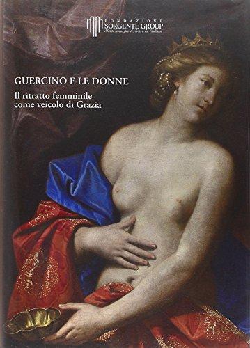 9788873959564: Guercino e le donne. Il ritratto femminile come veicolo di grazia