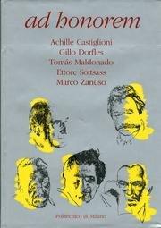 Ad Honorem: Achille Castiglioni, Gillo Dorfles, Tomas: Antonelli, Paolo and