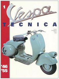 Vespa Tecnica 1 (Vespa 1946 thru 1955,: Roberto Leardi