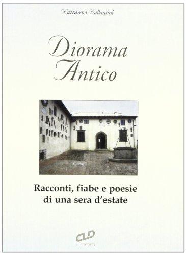 9788873991199: Diorama antico. Racconti, fiabe e poesie di una sera d'estate