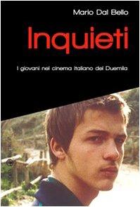 9788874024858: Inquieti. I giovani nel cinema italiano del Duemila