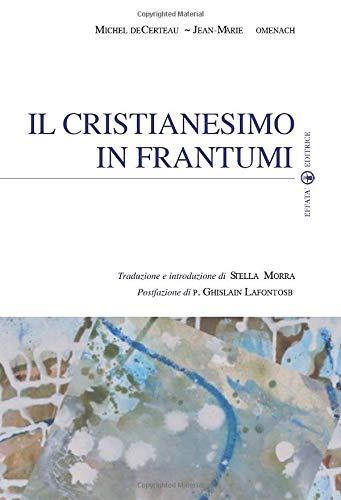9788874026142: Il cristianesimo in frantumi (Sui generis) (Italian Edition)