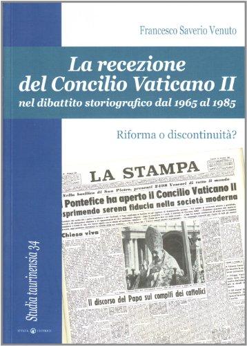 9788874026753: La recezione del Concilio Vaticano II nel dibattito storiografico dal 1965 al 1985. Riforma o discontinuità? (Studi Taurinensia)