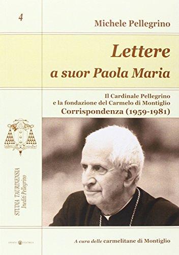 Lettere a suor Paola Maria. Il cardinale: Michele Pellegrini