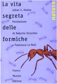 La vita segreta delle formiche (8874130767) by Julian S. Huxley