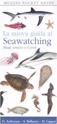 9788874130962: La nuova guida al seawatching. Mare aperto e coste