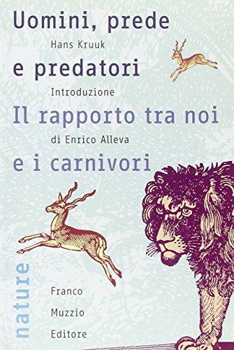 Uomini, prede e predatori. Il rapporto tra noi e i carnivori (8874130996) by [???]