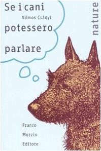 9788874131457: Se i cani potessero parlare