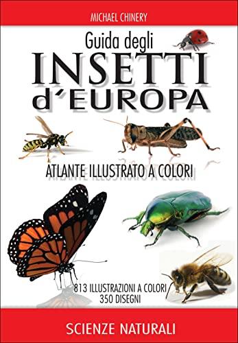 9788874132232: Guida degli insetti d'Europa. Atlante illustrato a colori
