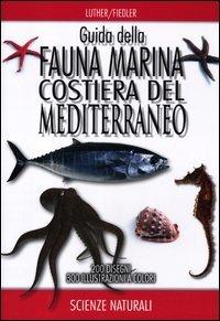 9788874132263: Guida della fauna marina costiera del Mediterraneo (Scienze naturali)