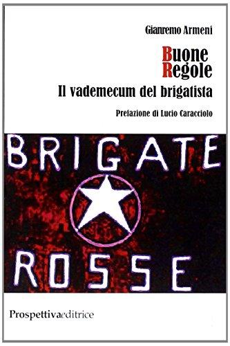 9788874186686: Buone Regole: Il Vademecum Del Brigatista