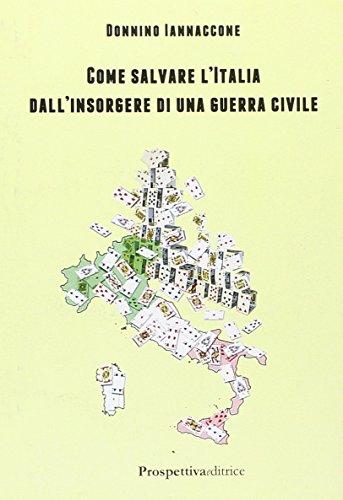 Come Salvare l Italia dall Insorgere di: Iannaccone, Donnino