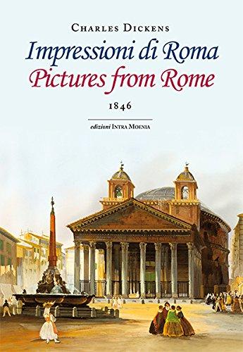 Impressioni di Roma. Ediz. italiana e inglese: Charles Dickens