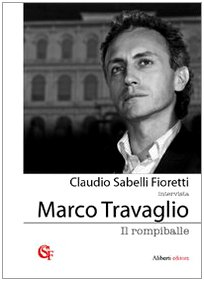 Il rompiballe. - Sabelli Fioretti, Claudio. Travaglio, Marco.