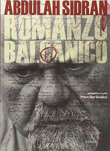 Romanzo balcanico. Il cinema, il teatro, la poesia, la Storia - Abdulah Sidran