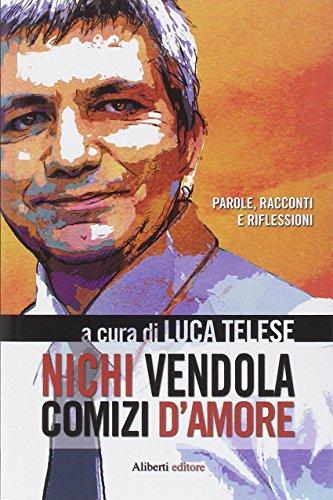 Nichi Vendola. Comizi d'amore: L. Telese