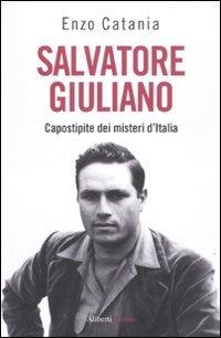 9788874247721: Salvatore Giuliano. Capostipite dei misteri d'Italia (Storie e personaggi)