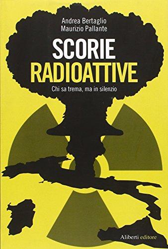 9788874248032: Scorie radioattive. Chi sa trema, ma in silenzio