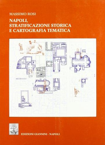 9788874310579: Napoli, stratificazione storica e cartografia tematica