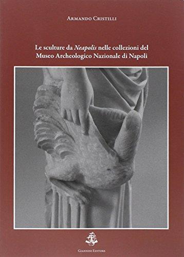 9788874315895: Le sculture da Neapolis nelle collezioni del museo archeologico nazionale di Napoli. Ediz. illustrata