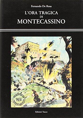 L'ora tragica di Montecassino.: De, Rosa, Fernando