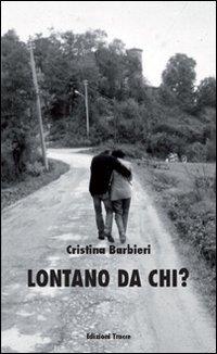 Lontano da chi?: Luciano De Angelis