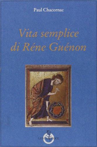 9788874350643: Vita semplice di Réne Guénon