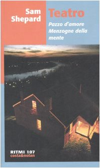 9788874370481: Teatro: Pazzo d'amore-Menzogne della mente
