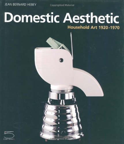 9788874390175: Domestic aesthetics: Household Art (1920-1970)