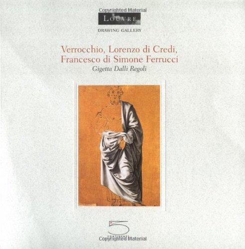 Verrocchio, Lorenzo di Credi, Francesco di Simone, Ferrucci (Drawing Gallery series): Gigetta Dalli...