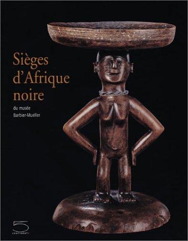 9788874390861: Sièges d'Afrique noire du musée Barbier-Mueller. Catalogo della mostra (Toulouse, 30 novembre 2003-22 mars 2004)