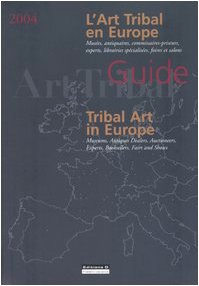 L'Art Tribal en Europe/Tribal Art in Europe