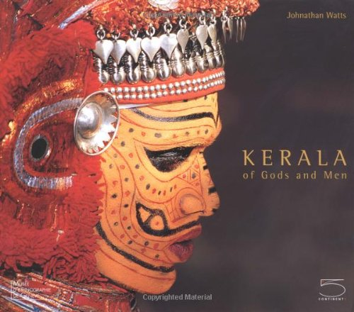 Kerala: Of Gods and Men (Imago Mundi series): Jonathan Watts; Laurent Aubert