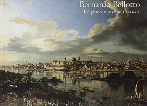 9788874391394: Bernardo Bellotto (Ita) Pittore ...