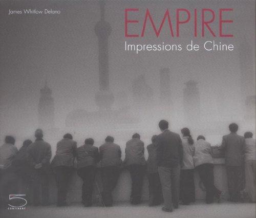 Empire. Impressions de Chine: Whitlow Delano, James
