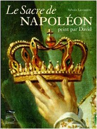 Le Sacre de Napoléon : Peint par: Laveissière, Sylvain, Chanteranne,