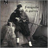 9788874391660: Photographies de guerre : De la guerre de Crimée à la Première Guerre mondiale (version italienne)