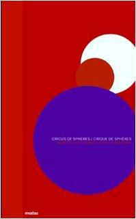 Circus of Spheres / Cirque de Sphà res: Monica Guggisberg, Philip Baldwin