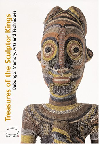 9788874392032: Treasures Of The Sculptor Kings in Cameroon: Babungo-memory, Arts And Techniques