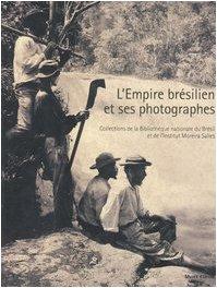 9788874392391: L'EMPIRE BRÉSILIEN ET SES PHOTOGRAPHES. Collections de la Bibliothèque nationale du Brésil et de l'Institut Moreira Salles