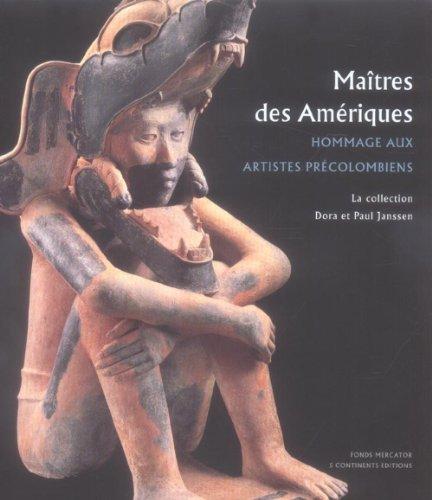 9788874392575: MAÎTRES DES AMÉRIQUES. Hommage aux artistes précolombiens. La Collection de Dora et Paul Janssen