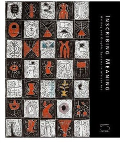 9788874393770: Inscribing Meaning: Writing and Graphic Systems in African Art