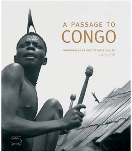 9788874393992: A Passage to Congo: Photographs by Doctor Émile Muller 1923 - 1938